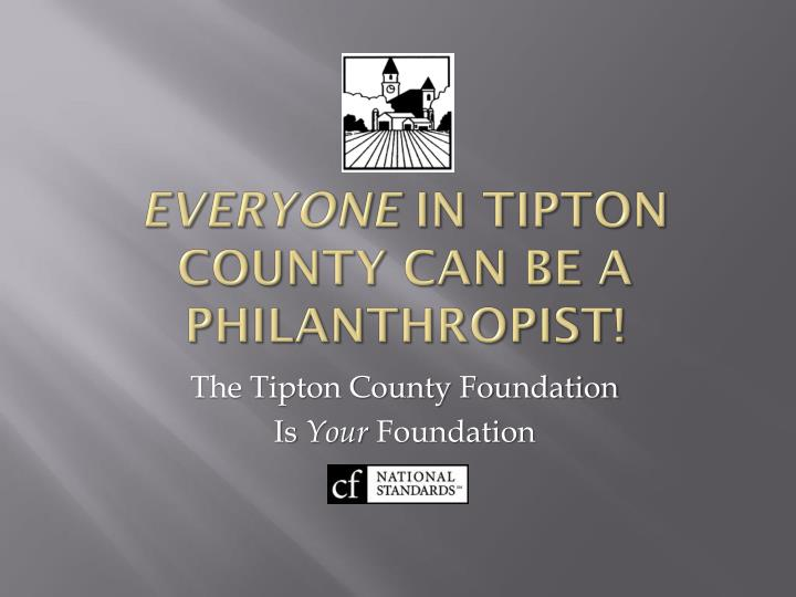 everyone in tipton county can be a philanthropist