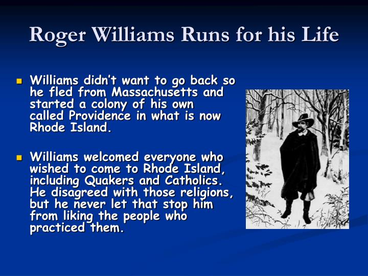 Roger Williams Runs for his Life