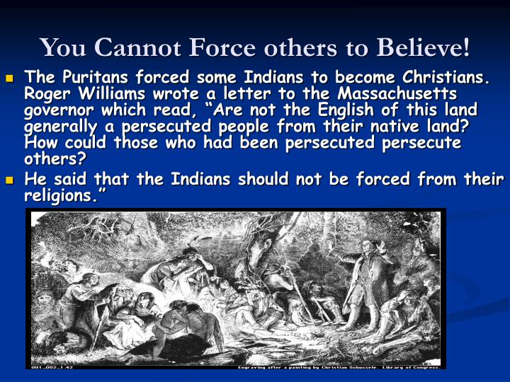 You Cannot Force others to Believe!