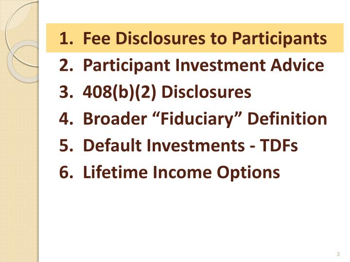 1.  Fee Disclosures to Participants