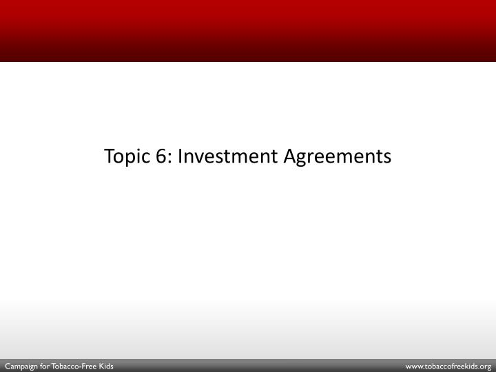 Topic 6: Investment Agreements