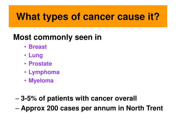 What types of cancer cause it?