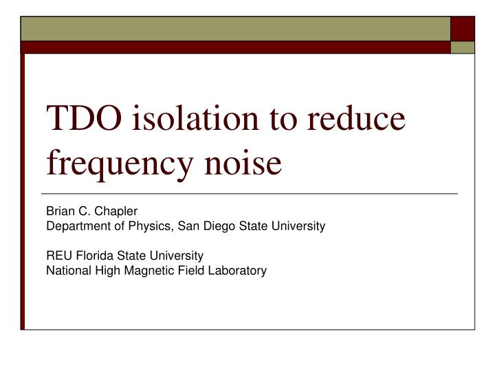 tdo isolation to reduce frequency noise n.