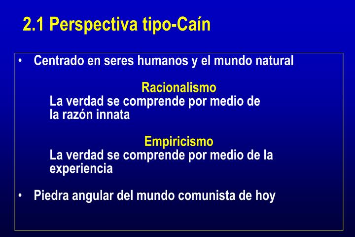 2.1 Perspectiva tipo-Caín
