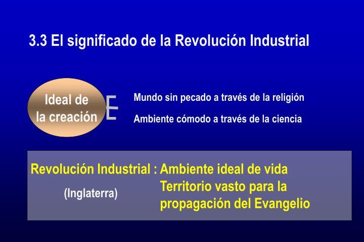 3.3 El significado de la Revolución Industrial