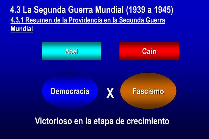 4.3 La Segunda Guerra Mundial (1939 a 1945)