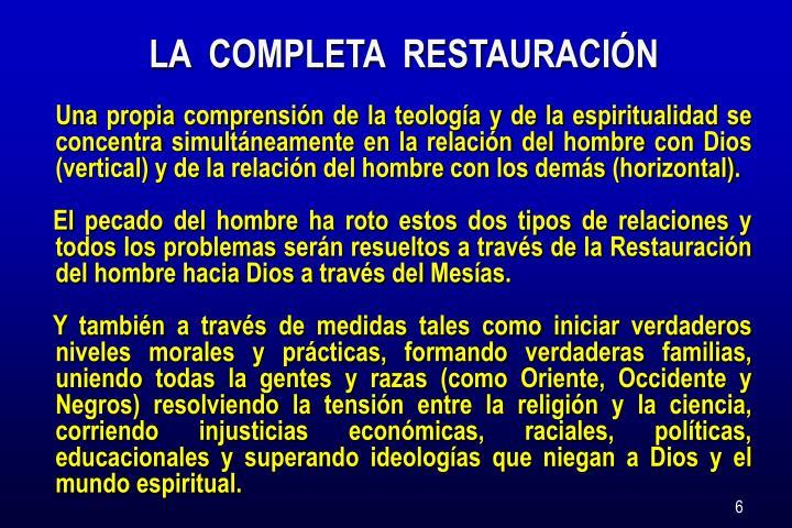 LA  COMPLETA  RESTAURACIÓN