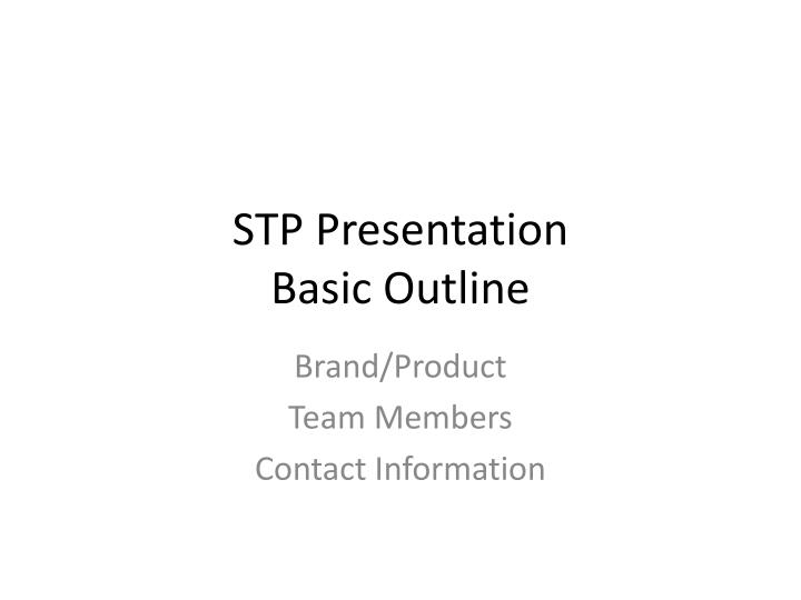 Stp presentation basic outline