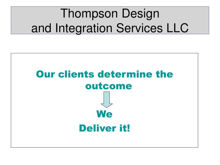 Thompson design and integration services llc