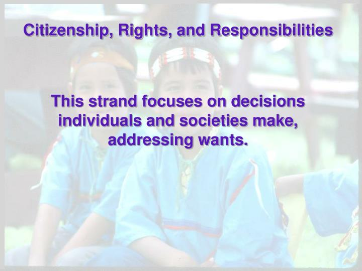 Citizenship, Rights, and Responsibilities