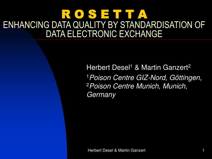 R o s e t t a enhancing data quality by standardisation of data electronic exchange