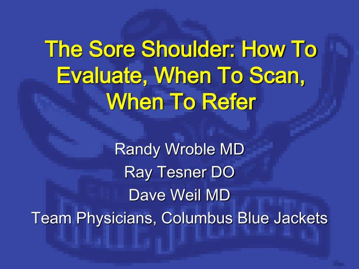 the sore shoulder how to evaluate when to scan when to refer n.