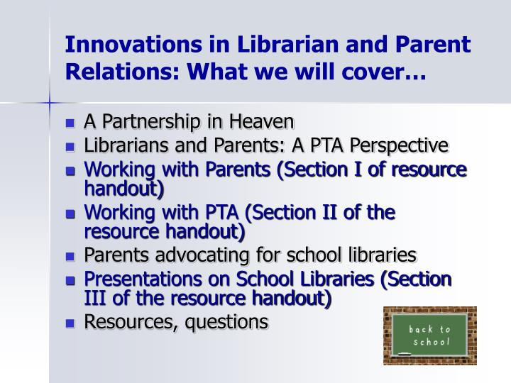 Innovations in Librarian and Parent Relations: What we will cover…