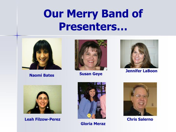 Our Merry Band of Presenters…