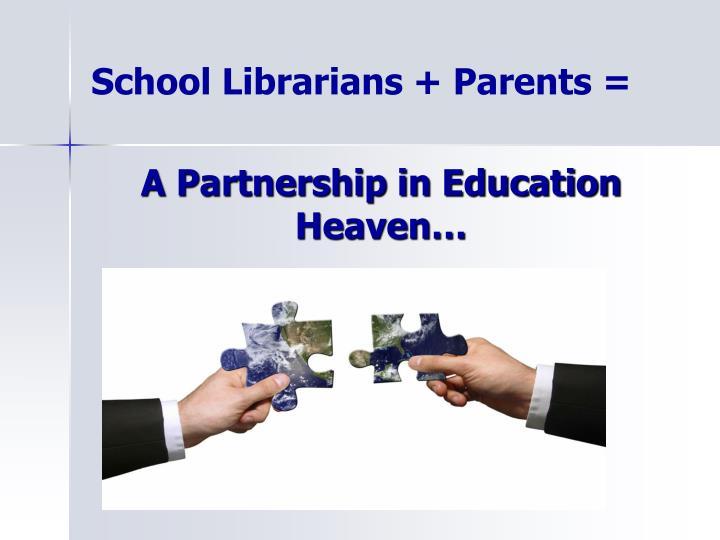 School Librarians + Parents =