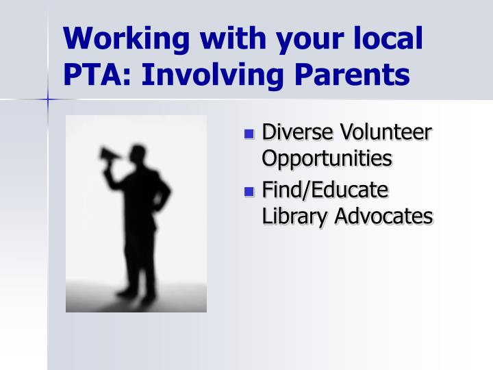 Working with your local PTA: Involving Parents