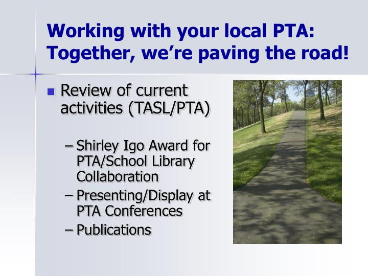 Working with your local PTA: Together, we're paving the road!