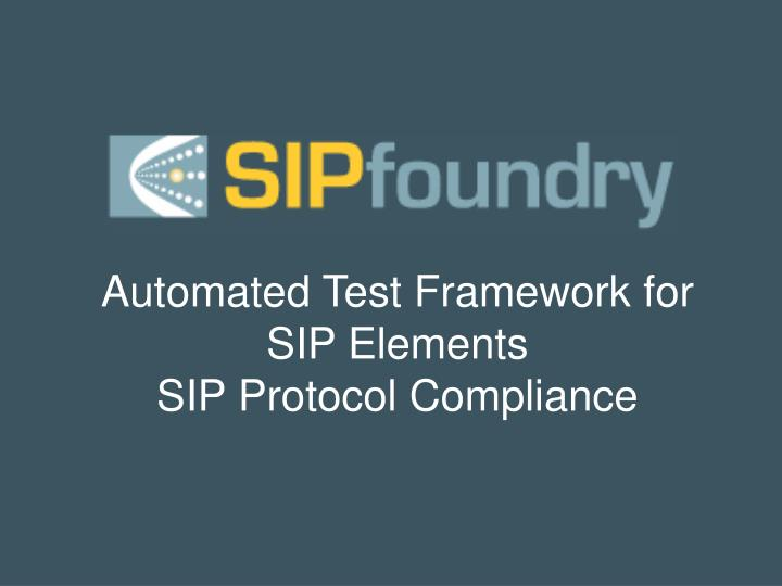 automated test framework for sip elements sip protocol compliance