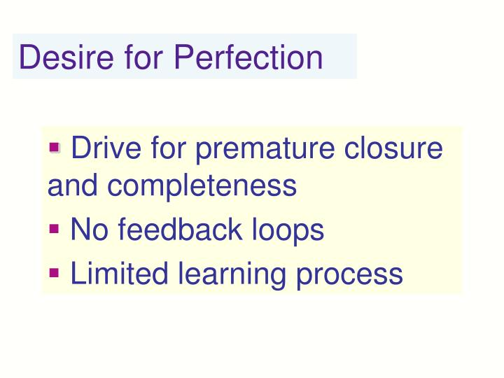 Desire for Perfection
