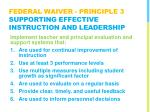 federal waiver principle 3 supporting effective instruction and leadership