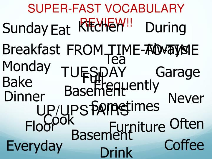 SUPER-FAST VOCABULARY REVIEW!!