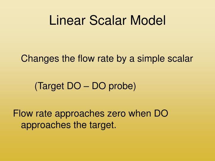 Linear Scalar Model