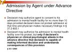 admission by agent under advance directive