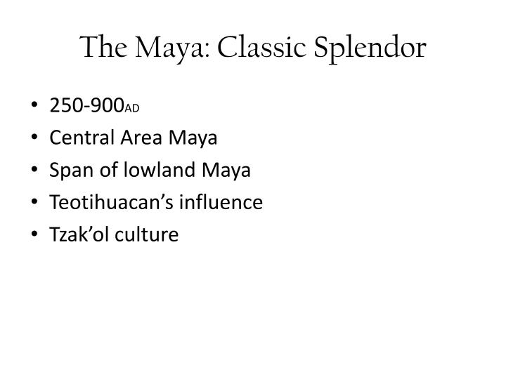 The maya classic splendor