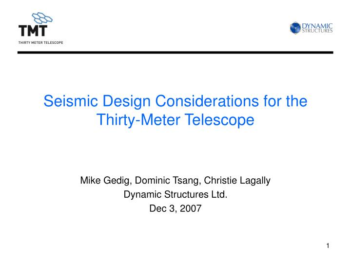 seismic design considerations for the thirty meter telescope n.