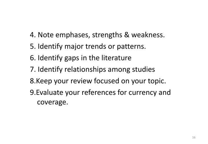 4. Note emphases, strengths & weakness.
