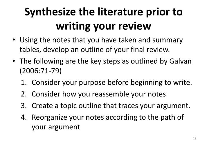 Synthesize the literature prior to writing your review