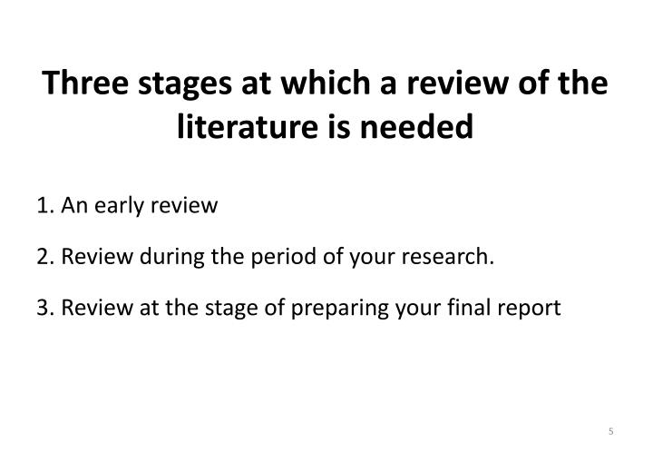 Three stages at which a review of the literature is needed