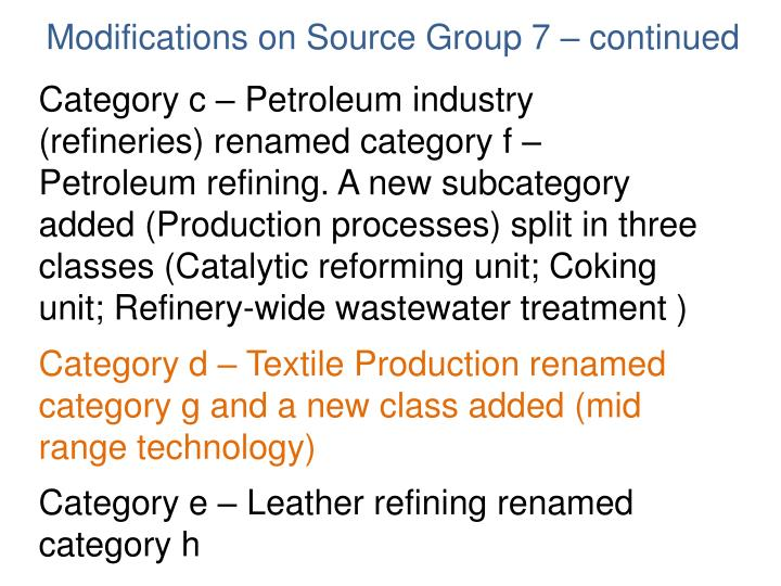 Category c – Petroleum industry (refineries) renamed category f – Petroleum refining. A new subcategory added (Production processes) split in three classes (Catalytic reforming unit; Coking unit; Refinery-wide wastewater treatment )