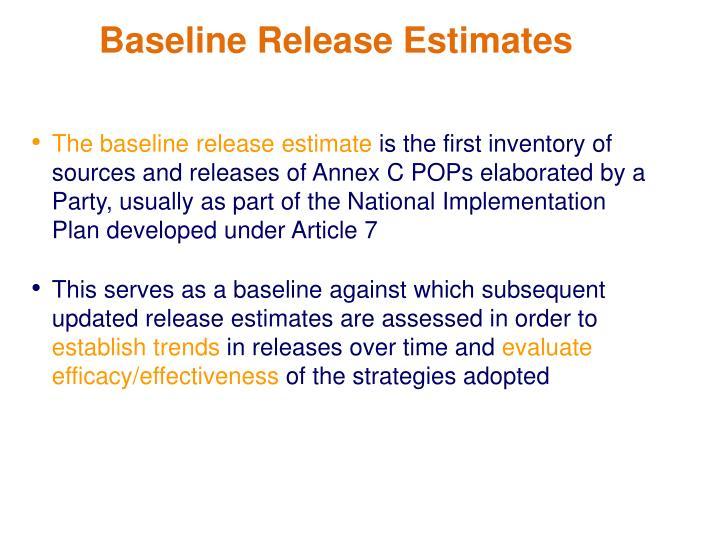 The baseline release estimate