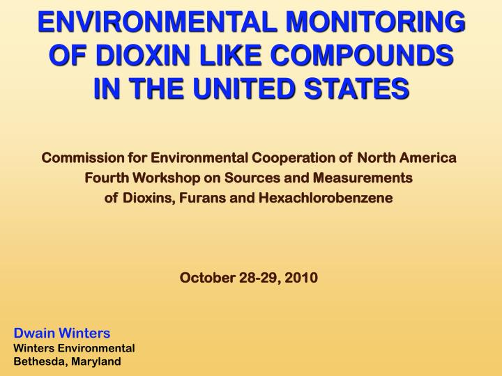 ENVIRONMENTAL MONITORING OF DIOXIN LIKE COMPOUNDS