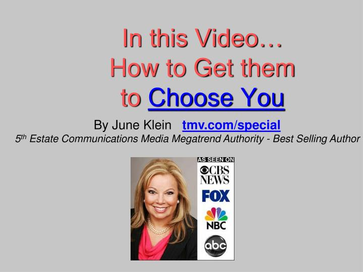 In this video how to get them to choose you