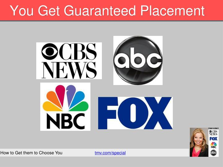 You Get Guaranteed Placement