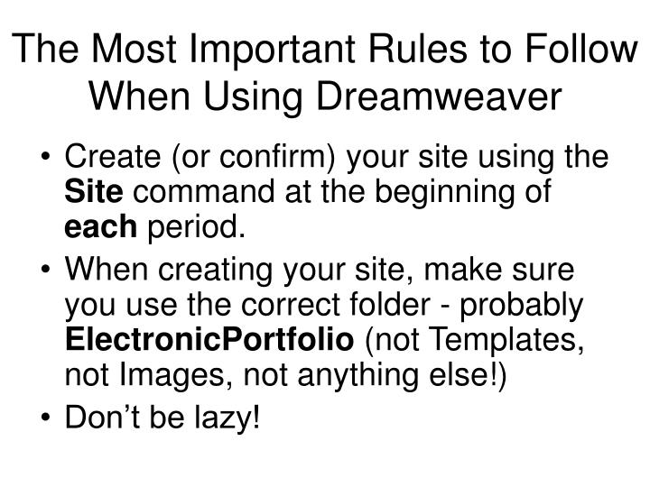 The Most Important Rules to Follow When Using Dreamweaver