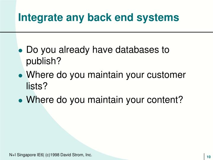 Integrate any back end systems