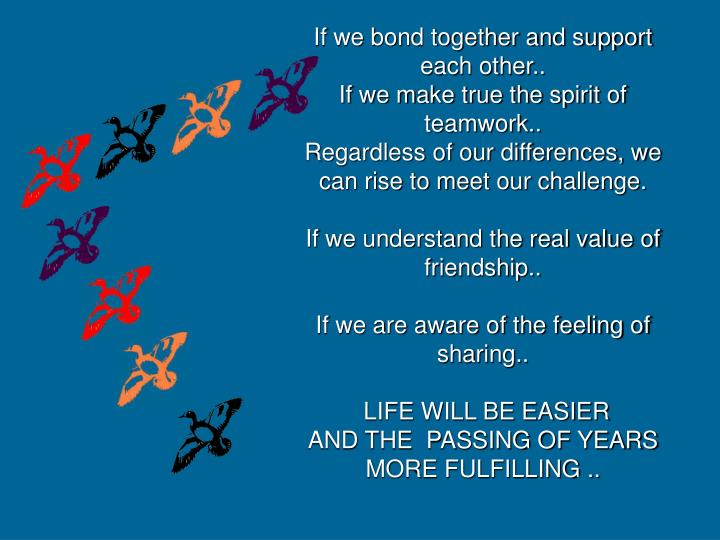 If we bond together and support each other..
