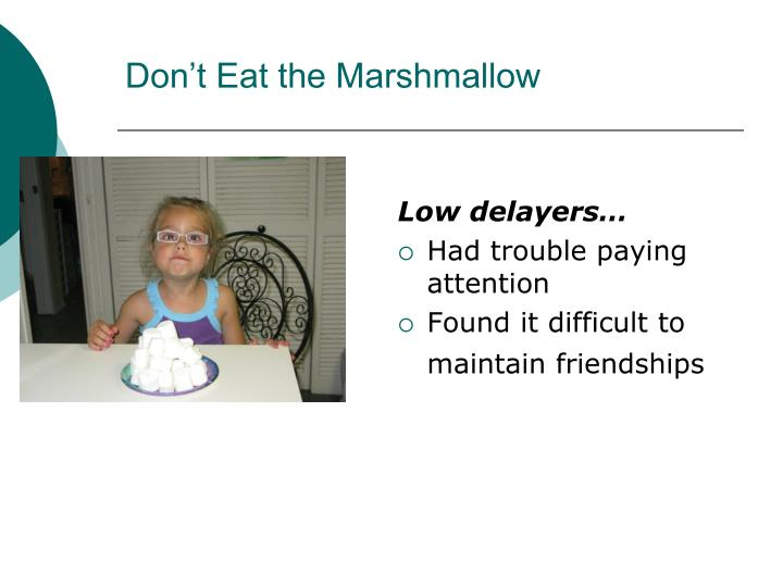 Don't Eat the Marshmallow
