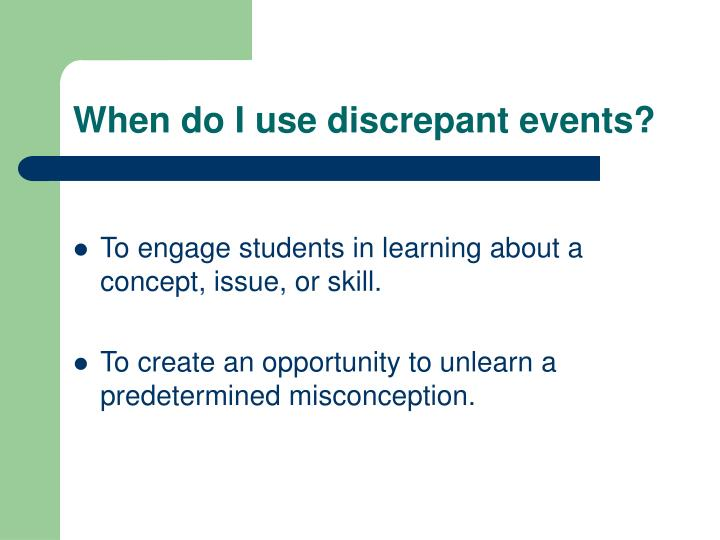 When do I use discrepant events?