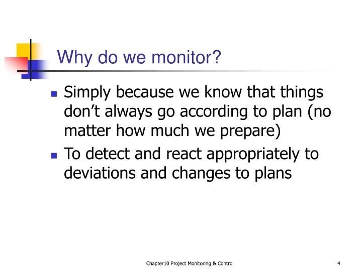 Why do we monitor?