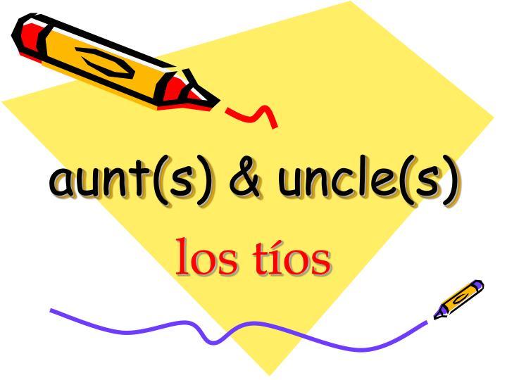 aunt(s) & uncle(s)