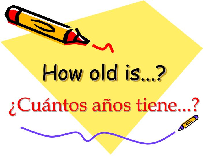 How old is...?