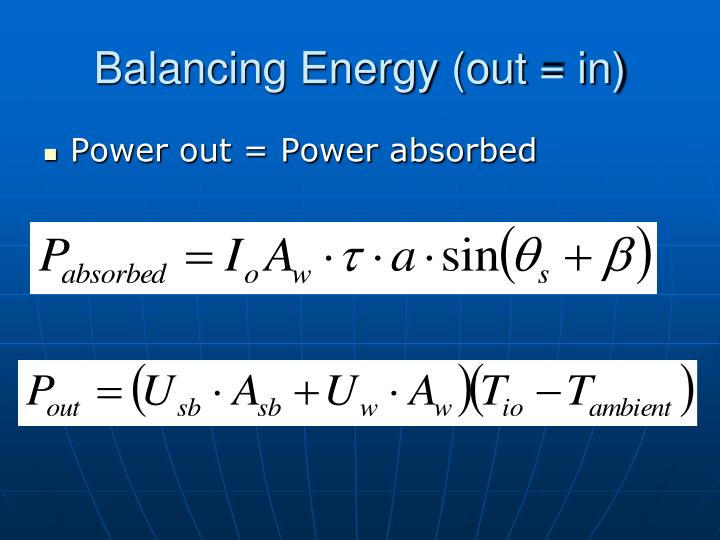 Balancing Energy (out = in)