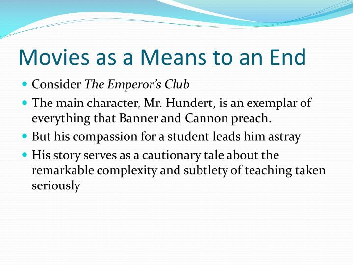 Movies as a Means to an End