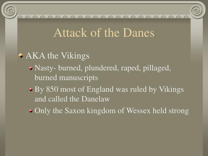 Attack of the Danes