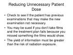 reducing unnecessary patient dose1