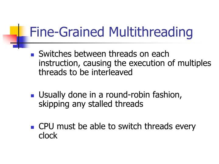 Fine-Grained Multithreading